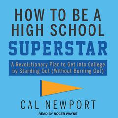 How to Be a High School Superstar by Cal Newport audiobook