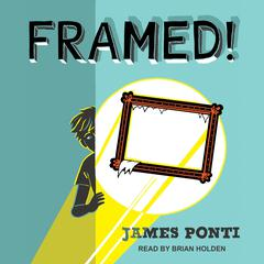Framed! by James Ponti audiobook