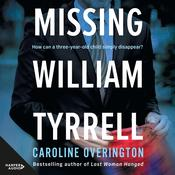 Missing William Tyrrell by  Caroline Overington audiobook