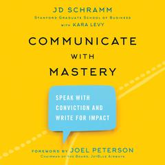 Communicate with Mastery by JD Schramm audiobook