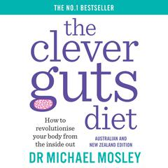 The Clever Guts Diet by Michael Mosley audiobook