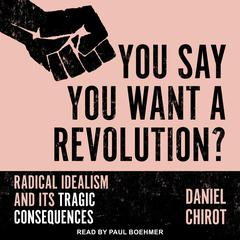 You Say You Want a Revolution? by Daniel Chirot audiobook