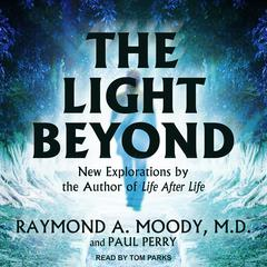 The Light Beyond by Raymond A. Moody audiobook