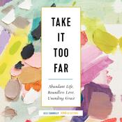 Take It Too Far by  Jess Connolly audiobook