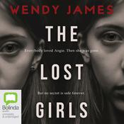 The Lost Girls by  Wendy James audiobook