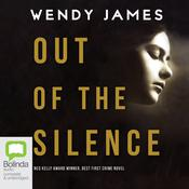 Out of the Silence by  Wendy James audiobook