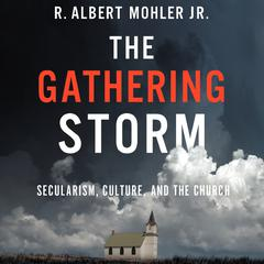 The Gathering Storm by R. Albert Mohler audiobook