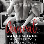 What are you Thankful for? - An Erotic True Confession by  Aaural Confessions audiobook