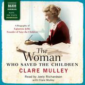 The Woman Who Saved the Children by  Clare Mulley audiobook