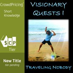 Visionary Quests I by Traveling Nobody audiobook