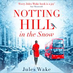 Notting Hill in the Snow by Jules Wake audiobook