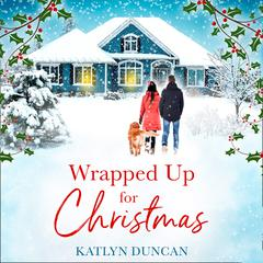 Wrapped Up for Christmas by Katlyn Duncan audiobook