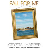 Fall For Me by  Crystal Harper audiobook
