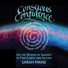 Conscious Confidence by Sarah Mane audiobook