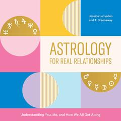 Astrology for Real Relationships by Jessica Lanyadoo audiobook