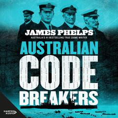 Australian Code Breakers by James Phelps audiobook