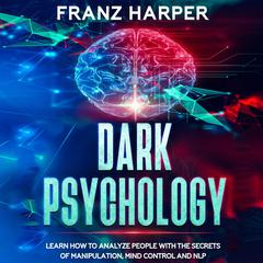 Dark Psychology by Franz Harper audiobook