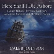 Here Shall I Die Ashore by  Caleb Johnson audiobook