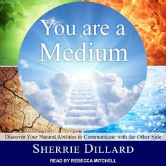 You Are a Medium by Sherrie Dillard audiobook