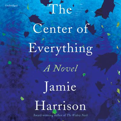 The Center of Everything by Jamie Harrison audiobook