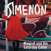 Maigret and the Saturday Caller by  Georges Simenon audiobook