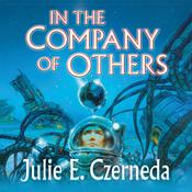 In the Company of Others by  Julie E. Czerneda audiobook