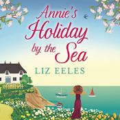 Annie's Holiday by the Sea by  Liz Eeles audiobook