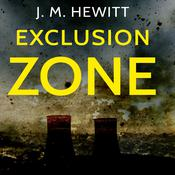 Exclusion Zone by  J.M. Hewitt audiobook