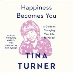 Happiness Becomes You by Tina Turner audiobook