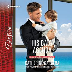 His Baby Agenda by Katherine Garbera audiobook