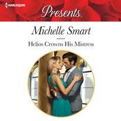 Helios Crowns His Mistress by  Michelle Smart audiobook