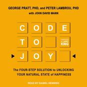 Code to Joy by  Peter  Lambrou, Ph.D. audiobook
