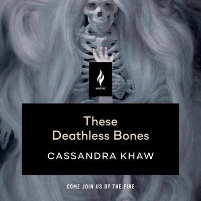 These Deathless Bones by Cassandra Khaw audiobook