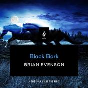 Black Bark by  Brian Evenson audiobook