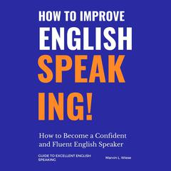 How to Improve English Speaking by Marvin L Wiese audiobook
