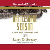 The Rattlesnake Season by  Larry D. Sweazy audiobook