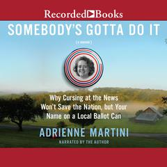 Somebody's Gotta Do It by Adrienne Martini audiobook