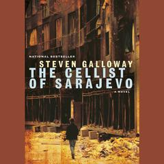 The Cellist of Sarajevo by Steven Galloway audiobook
