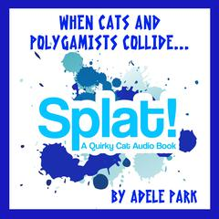 Splat! by Adele Park audiobook