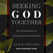 Seeking God Together by  Alice Fryling audiobook