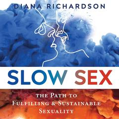 Slow Sex by Diana Richardson audiobook
