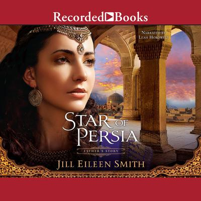 Star of Persia by Jill Eileen Smith audiobook