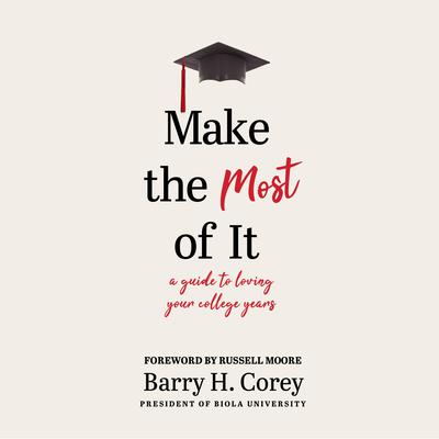 Make the Most of It by Barry H. Corey audiobook