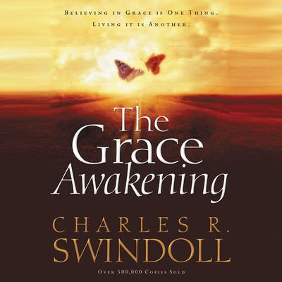 The Grace Awakening by Charles R. Swindoll audiobook