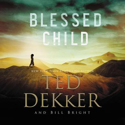 Blessed Child by Ted Dekker audiobook