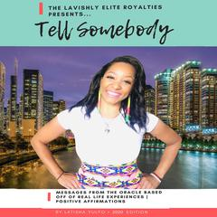 Tell Somebody by Latisha Yulfo audiobook