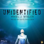 Unidentified by  Mikel J Wisler audiobook