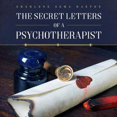The Secret Letters of a Psychotherapist by Sharlene Sema Raston audiobook