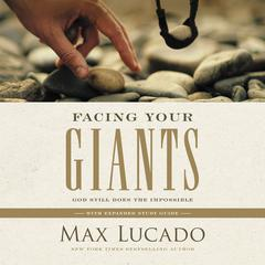 Facing Your Giants by Max Lucado audiobook