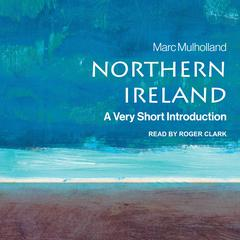 Northern Ireland by Marc Mulholland audiobook